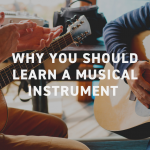 Why you should learn a musical instrument